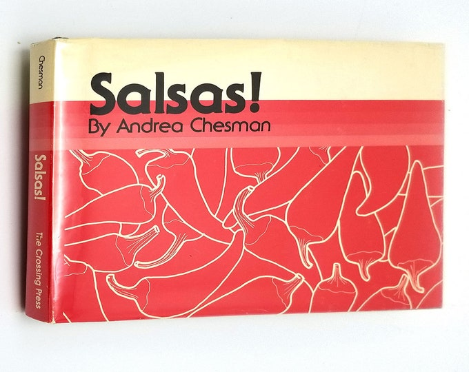 Salsas! by Andrea Chesman Hardcover HC w/ Dust Jacket DJ 1985 Cookbook The Crossing Press - Recipes Cooking