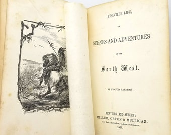 Antique Travel: Frontier Life or Scenes and Adventures in the South West Francis Hardman Hardcover 1856 Southern US & South America