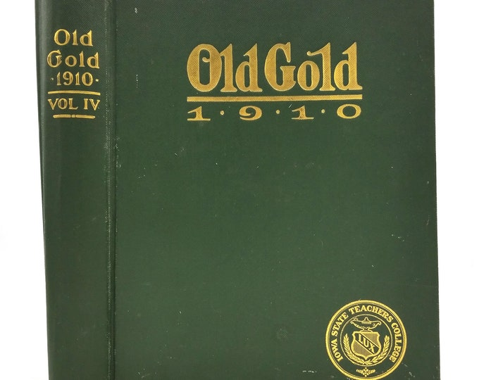 Iowa State Teachers College Yearbook 1910 - Old Gold (Vol. IV) Cedar Falls, IA Black Hawk County
