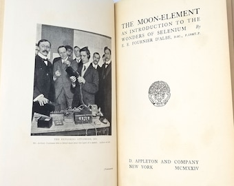 Moon-Element: Introduction to Wonders of Selenium Hardcover 1924 by E.E. Fournier D'Albe - Octophone - Scientific Advancement - Technology