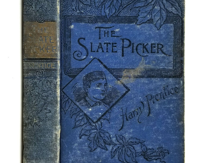Antique Juvenile Fiction:  The Slate-Picker - A Story of A Boy's Life in the Coal Mines by Harry Prentice (James Otis Kaler) 1892 A.L. Burt