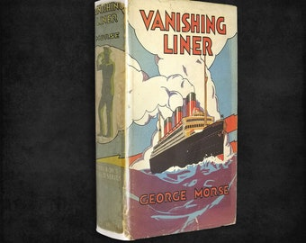 Vintage YA Mystery: Vanishing Liner by George Morse Hardcover w/ Dust Jacket 1934