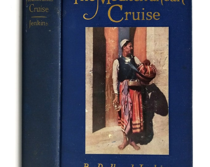 Vintage Travel: Mediterranean Cruise An Up-to-date Concise Handbook for Travelers by Roland Jenkins 1st Edition Hardcover 1923 Putnam's Sons