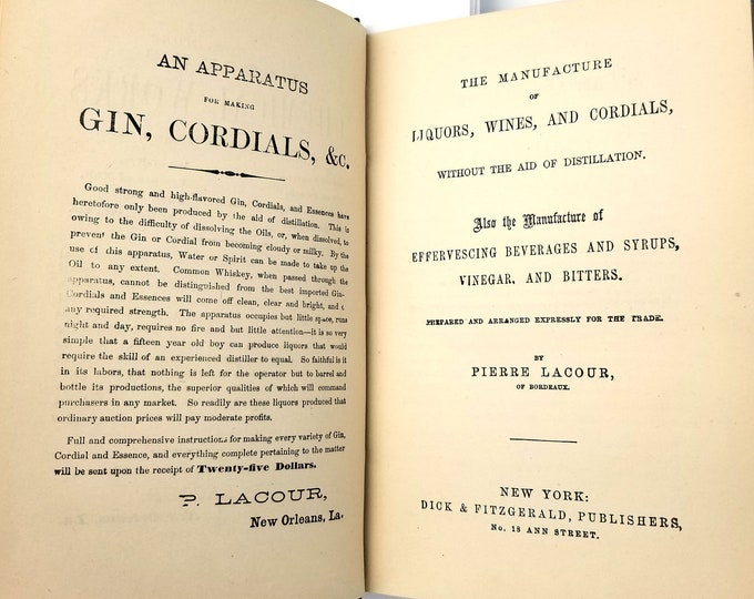 Antique Alcohol Book: The Manufacture of Liquors, Wines, and Cordials, Without the Aid of Distillation by Pierre Lacour Hardcover 1868
