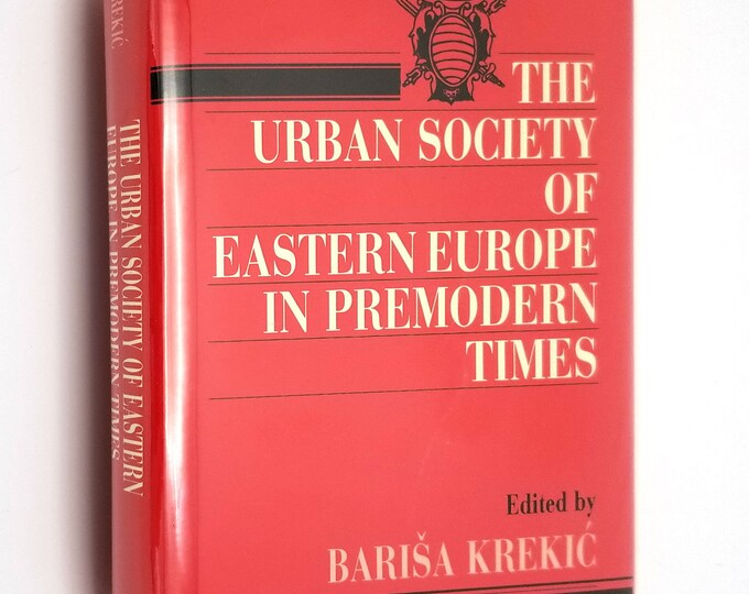 The Urban Society of Eastern Europe in Premodern Times by Barisa Krekic Hardcover HC w/ Dust Jacket DJ 1987 University of California