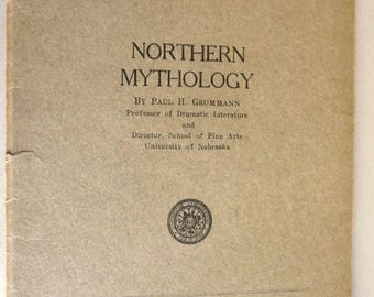 Northern Mythology (University of Nebraska Publication No. 62, August, 1929) Paul H. Grummann