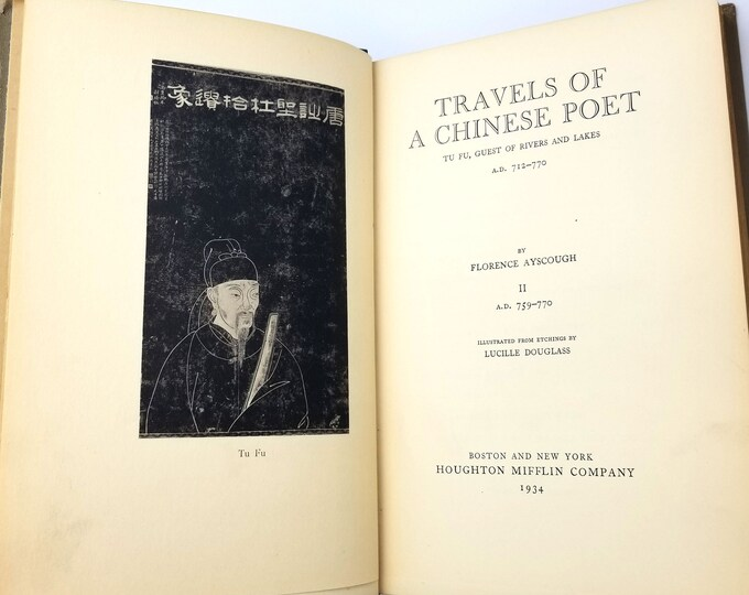 Travels of a Chinese Poet: Tu Fu, Guest of Rivers and Lakes, A.D. 712-770 (Vol. II A.D. 759-770) by Florence Ayscough HC 1934