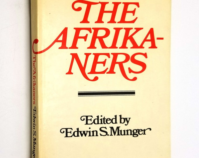 The Afrikaners by Edwin S. Munger 1st Edition SIGNED Hardcover HC w/ Dust Jacket DJ 1979 Tafelberg Capetown
