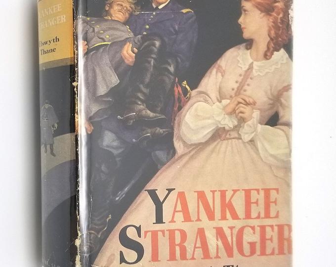 Yankee Stranger by Elswyth Thane Hardcover HC w/ Dust Jacket DJ 1944 Duell Sloane Pearce - Historical Fiction - Civil War Era