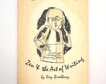 Zen and the Art of Writing & The Joy of Writing: Two Essays by RAY BRADBURY 1973 Capra Press