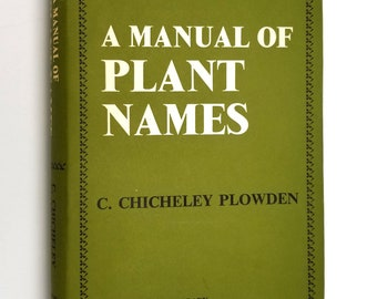 A Manual of Plant Names by C. Chicheley Plowden Hardcover HC w/ Dust Jacket DJ 1969 Philosophical Library