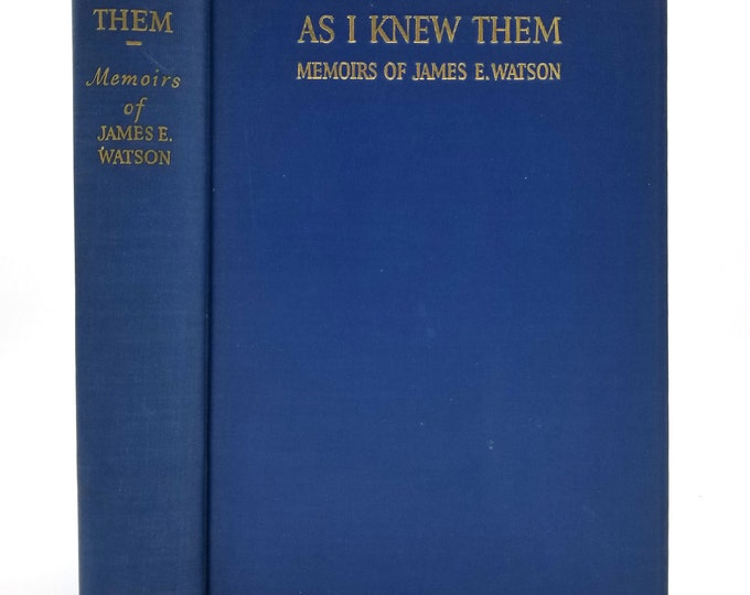As I Knew Them: Memoirs of James E. Watson, Former US Senator from Indiana 1936 1st Edition SIGNED Hardcover