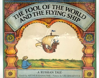 The Fool of the World and the Flying Ship in Dust Jacket 1968 by Arthur Ransome illustrated by Uri Shulevitz