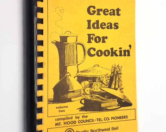 Great Ideas for Cookin' Volume Two Pacific Northwest Bell - Mt. Hood Council Oregon OR Ca. 1980s - Cookbook Recipes