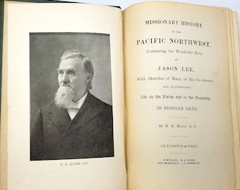 Missionary History of the Pacific Northwest 1899 by H.K. Hines - Pioneers - Church - Missionaries - Oregon Territory