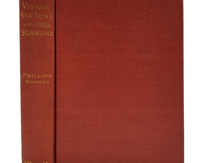 Visions and Tasks & Other Sermons - Fourth Series by Phillips Brooks Hardcover HC 1886 Christianity Religion
