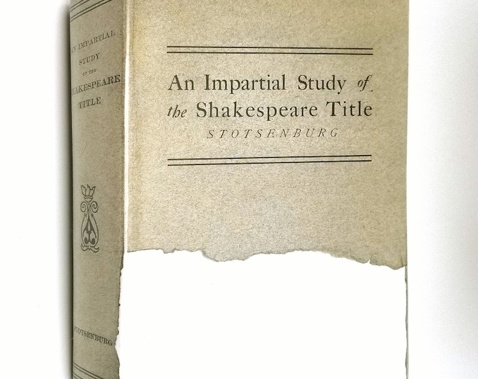 An Impartial Study of the Shakespeare Title by John H. Stotsenburg 1904 1st Edition Hardcover HC w/ Dust Jacket DJ