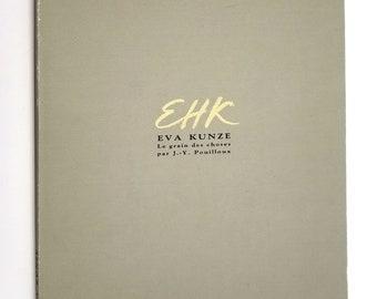 Eva Kunze - Le grain des choses / Sylvia de Saint-Hilaire Entretien avec Eva Kunze Galerie Alain Blondel 1990 Paris - French Language