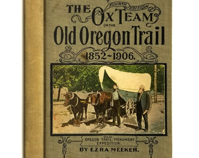 The Ox Team or The Old Oregon Trail by Ezra Meeker SIGNED 4th Printing Hardcover HC 1907 Self Published