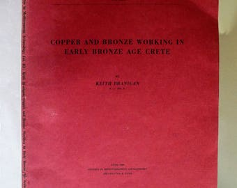 Copper and Bronze Working in Early Bronze Age Crete (Studies in Mediterranean Archaeology Vol. XIX) 1968 Keith Branigan