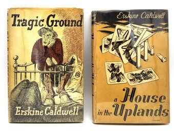 Tragic Ground & A House in the Uplands [two volumes] by Erskine Caldwell 1st UK Editions Hardcover in Dust Jacket 1947