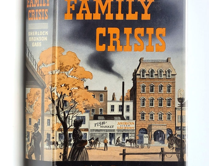 Family Crisis 1st Edition in Dust Jacket 1940 by Sherlock Bronson Gass - Autobiographical Fiction - Small Family Business - Nebraska Author