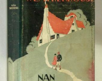 The Weatherhouse 1930 Nan Shepherd - Hardcover HC w/ Dust Jacket DJ - Dutton - Fiction Novel Post War