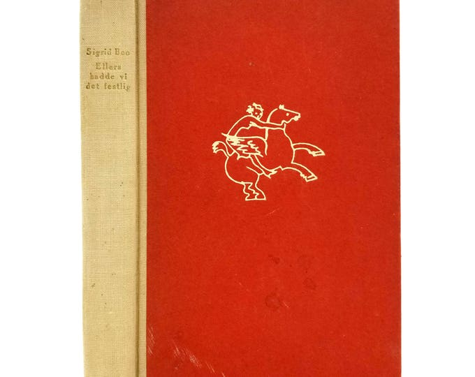 Ellers Hadde Vi Det Festlig by Sigrid Boo 1938 Hardcover HC - Norwegian Language Fiction