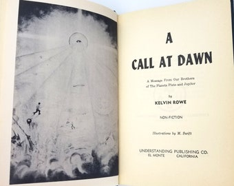Call at Dawn: Message From Our Brothers of The Planets Pluto and Jupiter Hardcover 1958 by Kelvin Rowe - UFOlogy - New Age