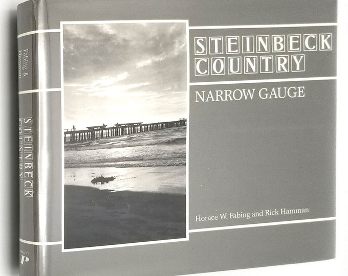 Steinbeck Country: Narrow Gauge by Horace Fabing 1st Edition Hardcover HC w/ Dust Jacket DJ 1985 Pruett Pub - California Trains Photography