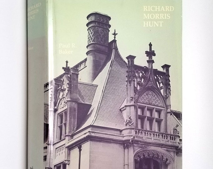 Richard Morris Hunt by Paul R. Baker 1980 1st Edition Hardcover HC w/ Dust Jacket DJ - MIT Press - Architecture