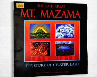 The Late Great Mt. Mazama: The Story of Crater Lake by Lonna M. Fagan SIGNED 2009 Children's