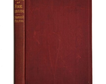 Antique Book: A Manual of Fire Assaying by Charles Herman Fulton Hardcover HC 1911 McGraw Hill