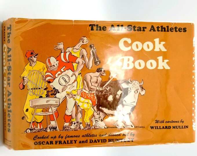 The All-Star Athletes Cook Book by Oscar Fraley & David Huntley 1965 1st Edition Hardcover HC w/ Dust Jacket DJ - Sports Cookbook Recipes