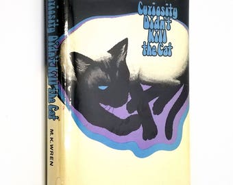 Curiosity Didn't Kill the Cat by M. K. Wren 1973 SIGNED 1st Edition Hardcover HC w/ Dust Jacket DJ - The Crime Club / Doubleday