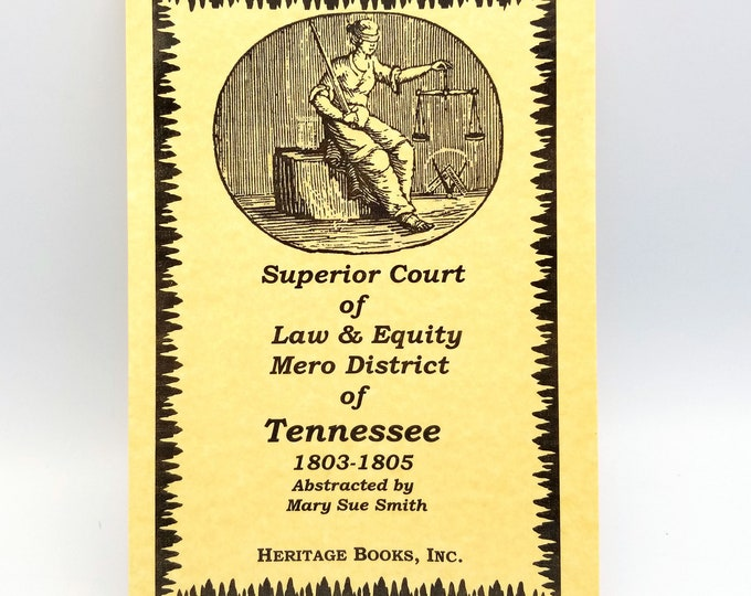 Superior Court of Law & Equity, Mero District of Tennessee, 1803-1805 by Mary Sue Smith - History - Genealogy