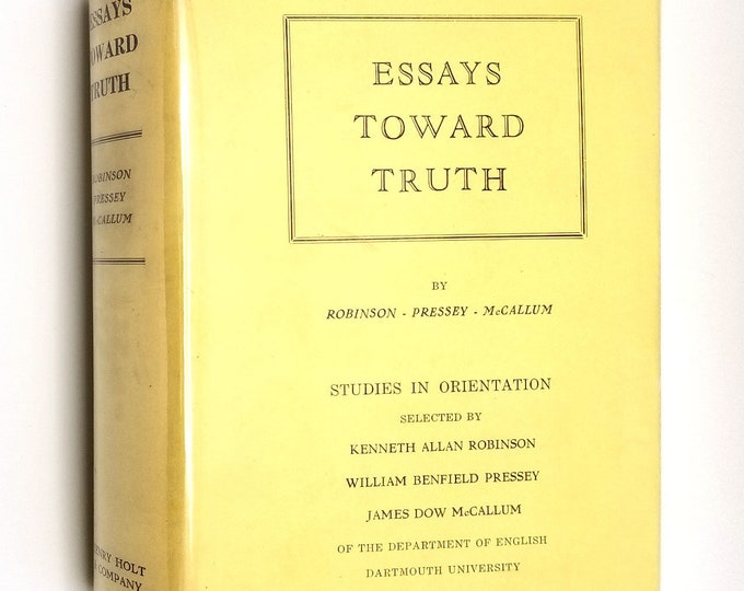 Essays Toward Truth: Studies in Orientation by Robinson, Pressey, McCallum 1928 Hardcover HC w/ Rare Dust Jacket DJ - Henry Holt