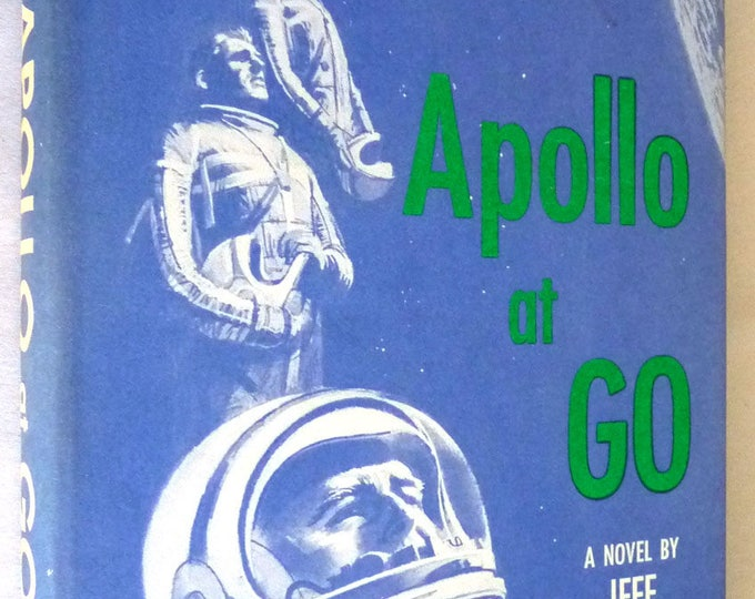 Apollo at Go by Jeff Sutton Hardcover HC w/ Dust Jacket DJ 1963 Mission to Moon Fiction Space -  Book Club Edition BCE