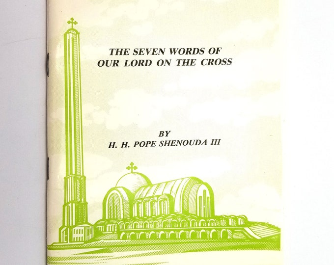 The Seven Words of Our Lord on the Cross by His Holiness Pope Shonouda III Coptic Orthodox Church 1991