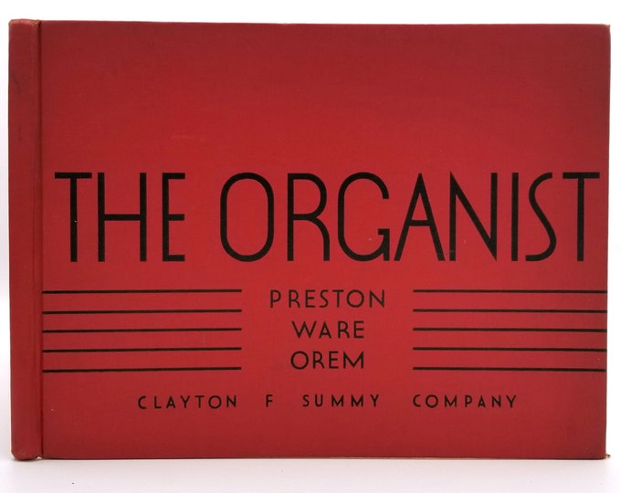 The Organist: Original Pieces and Transcriptions by Preston Ware Orem 1935 Sheet Music Songbook