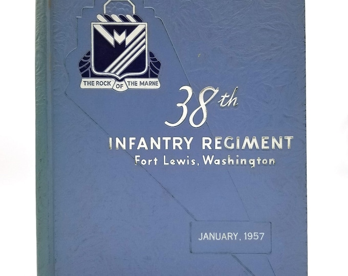 "38th Infantry Regiment 2d Infantry Division ""The Rock of the Marne"" Yearbook, Fort Lewis, Washington, January 1957"