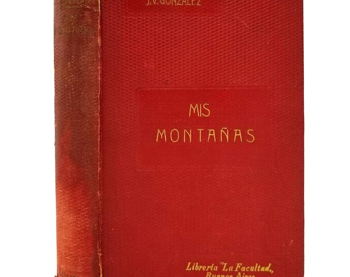 Mis Montanas by Joaquin V. Gonzalez 1929 - Hardcover HC - Spanish Language - Autobiographical Fiction