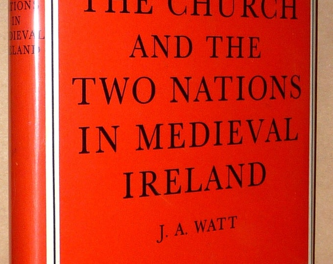 The Church and the Two Nations in Medieval Ireland by John A. Watt 1970 - 1st Edition Hardcover HC w/ Dust Jacket - Cambridge Univ Press