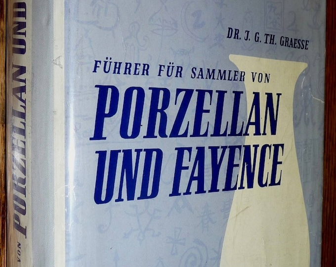 Fuhrer Fur Sammler Von Porzellan Und Fayence by J.G.Th. Graesse 1967 Hardcover HC w/ Dust Jacket DJ German Language Porcelain Faience