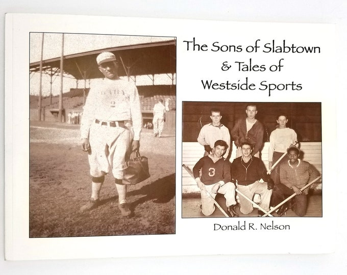 Sons of Slabtown and Tales of Westside Sports by Donald R. Nelson 2016 Portland, Oregon History