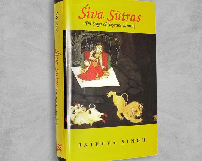Siva Sutras: The Yoga of Supreme Identity by Jaideva Singh Hardcover HC w/ Dust Jacket DJ 2000