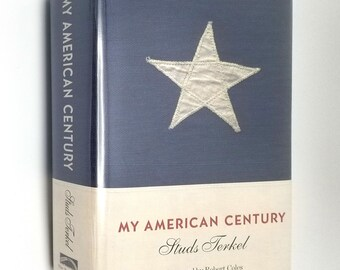 My American Century by Studs Terkel 1997 SIGNED 1st Edition Hardcover HC w/ Dust Jacket DJ - The New Press - Interviews