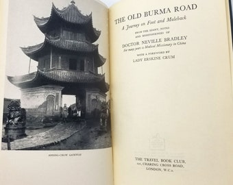 The Old Burma Road: A Journey on Foot and Muleback by Dr. Neville Bradley Hardcover 1946 Travel Book Club London
