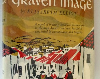 No Graven Image 1966 by Elisabeth Elliot - 1st Edition Hardcover HC w/ Dust Jacket DJ - Inspirational Religious Christian Fiction