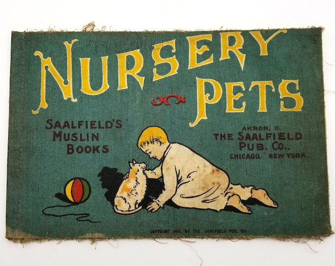 Antique Children's Book: Nursery Pets (Saalfield's Muslin Books) 1906 Animals Picture Book